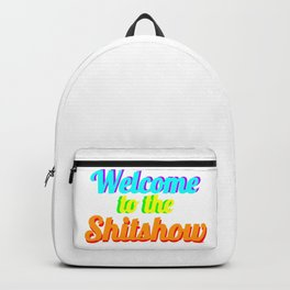 WELCOME TO THE SHITSHOW Backpack