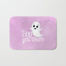 Boo You Whore Bath Mat