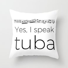 I speak tuba Throw Pillow