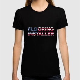 Flooring Installer Contractor American Floor Installation design T-shirt
