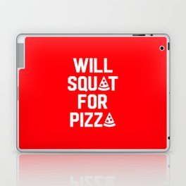 Will Squat For Pizza Laptop & iPad Skin