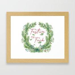 Festive As Fuck Framed Art Print