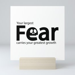 Your largest fear carries your greatest growth Mini Art Print