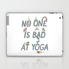 No One is Bad at Yoga Laptop & iPad Skin