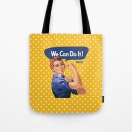 We Can Do It! Always! Tote Bag