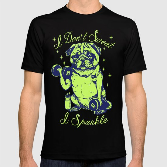 I don 39 t sweat i sparkle t shirt by huebucket society6 for T shirts that don t show sweat