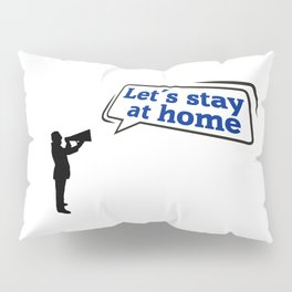 Announcement to STAY HOME! Pillow Sham