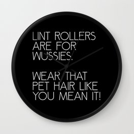 Lint Rollers Are For Wussies Wall Clock
