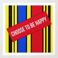 Choose to be happy! Art Print