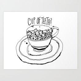 Cup of Teeth Art Print