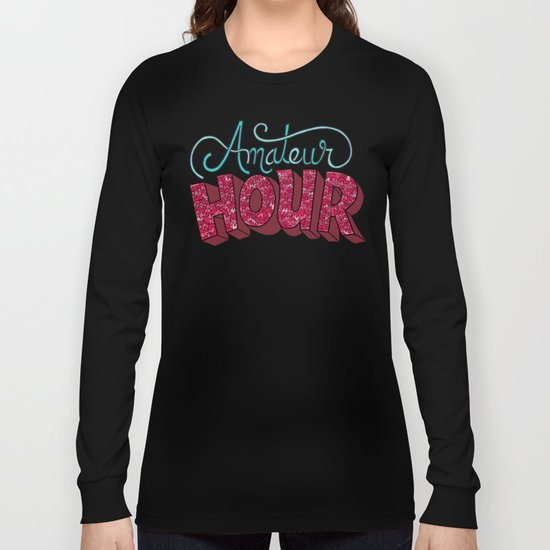 Amateur Hour Long Sleeve T-shirt