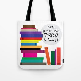 Trop de livres... ou pas ! Tote Bag