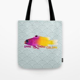 dare to show colors Tote Bag