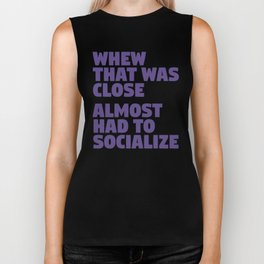 Whew That Was Close Almost Had To Socialize (Ultra Violet) Biker Tank