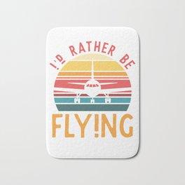 I'd rather fly a plane Bath Mat