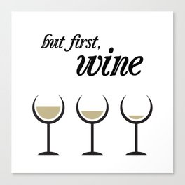 First, White Wine Canvas Print