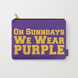 On Sundays We Wear Purple. Carry-All Pouch