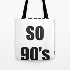 i am so 90's Tote Bag