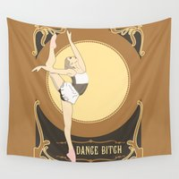 bitch Wall Tapestries featuring Dance Bitch by MischievousDesign