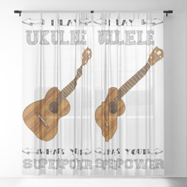 I Play Ukulele, Whats your Superpower? Sheer Curtain