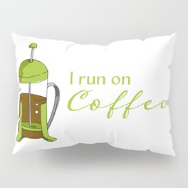 French Press | I run on coffee Pillow Sham