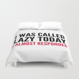 I was called lazy today I almost responded (Black & Crimson) Duvet Cover