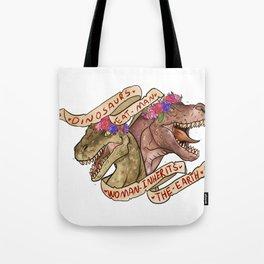 Dinosaur Eat Man. Woman Inherits the Earth Tote Bag