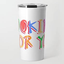 Looking For You Travel Mug
