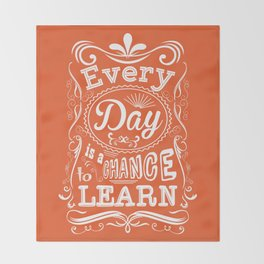 Lab No. 4 Every Day Is A Chance to Learn Motivational Quotes Throw Blanket