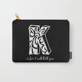 In Black - K is for... Carry-All Pouch