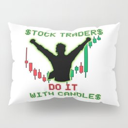 Stock Traders Do It! Pillow Sham