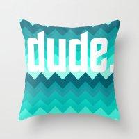 the dude Throw Pillows featuring dude. by Katrina Berlin Design
