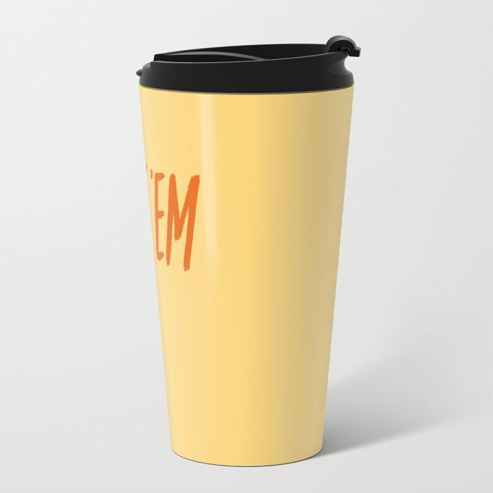 Give 'Em Hell Travel Mug