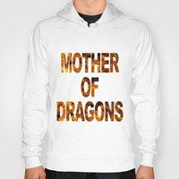 mother of dragons Hoodies featuring Mother of dragons by siti fadillah