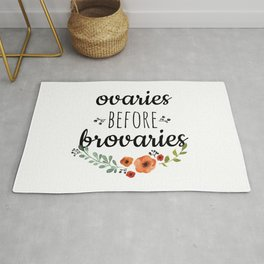Ovaries before brovaries. Rug