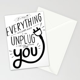 Almost everything will work again if you unplug it for a few momentes, including you. Stationery Cards