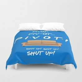 Pivot.. Pivot! - Friends TV Show Duvet Cover