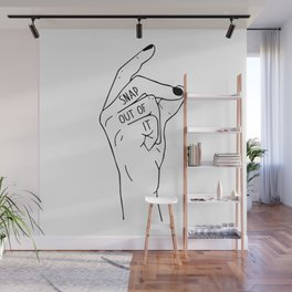 Snap out of it - On White Wall Mural