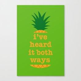 I've Heard It Both Ways Canvas Print