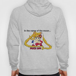 In the name of the moon... FUCK OFF Hoody