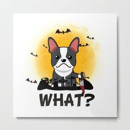 What! Halloween French-Bulldog What Funny Killer Dog Halloween Costume Metal Print