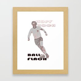 The Kaiser, Kopf hoch, Ball flach! Framed Art Print