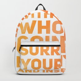Surround Yourself Quote Red & Orange Backpack