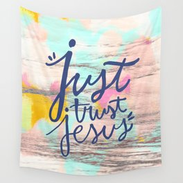 Just Trust Jesus - Abstract typography hand lettered  Wall Tapestry