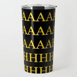 AAAAAAAAAAAAHHHHH Travel Mug