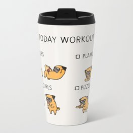 Today  Workout with the pug Metal Travel Mug