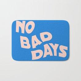 no bad days III Bath Mat