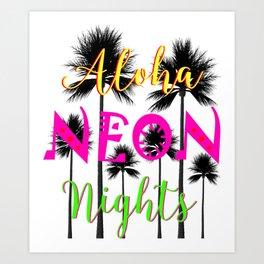 Aloha Neon Nights Hot Tropical Island Luau Party Art Print