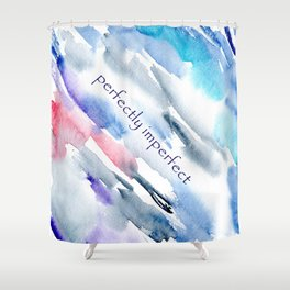 Perfectly imperfect || watercolor Shower Curtain