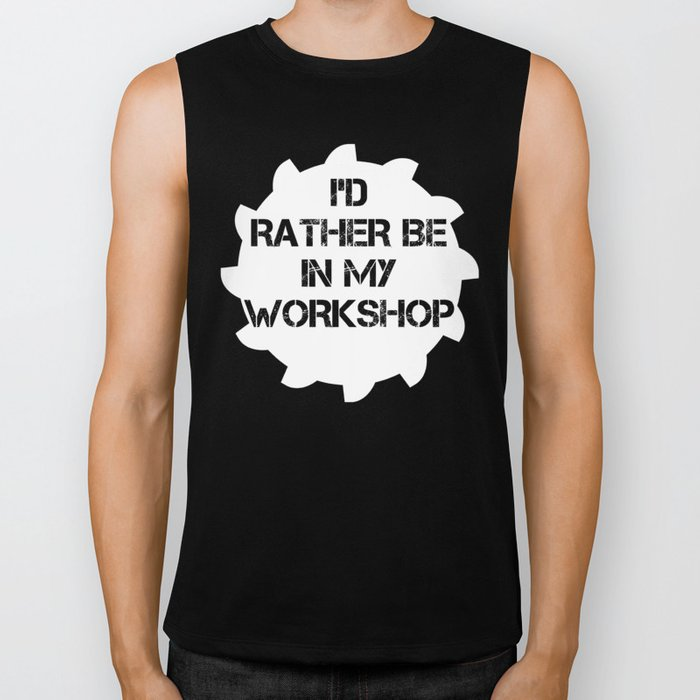 I'd Rather Be In My Workshop Biker Tank
